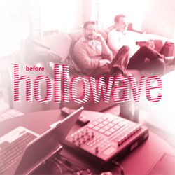 Before Hollowave